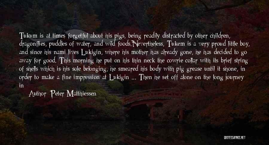 Pig's Head Quotes By Peter Matthiessen
