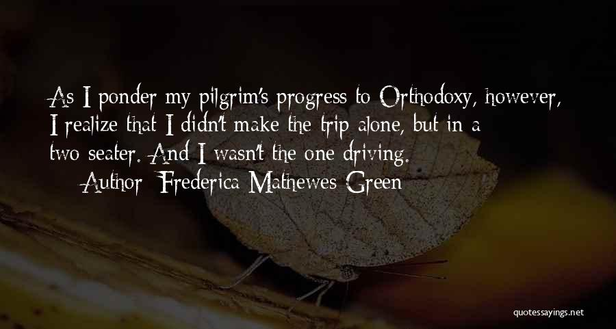 Pilgrim's Progress Quotes By Frederica Mathewes-Green