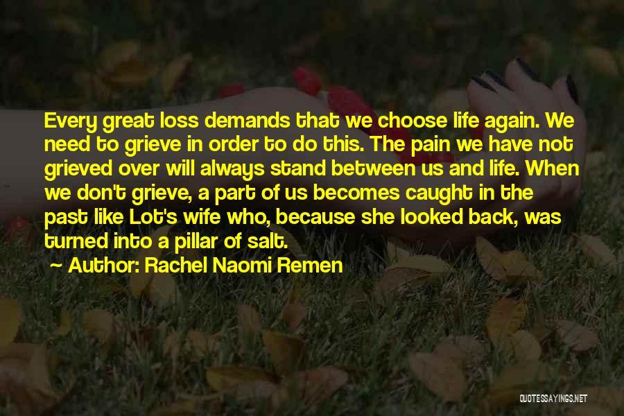 Pillar Of Salt Quotes By Rachel Naomi Remen