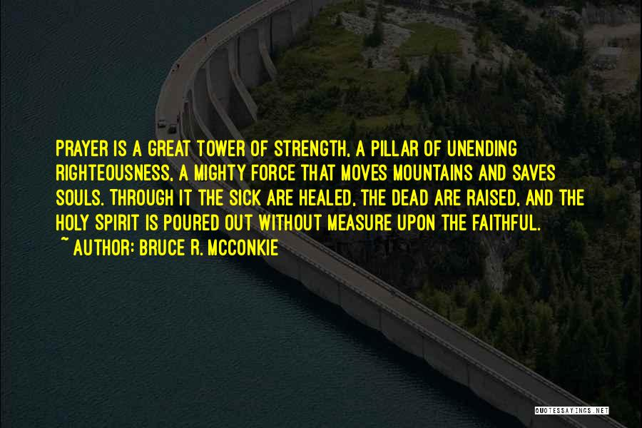 Pillar Of Strength Quotes By Bruce R. McConkie