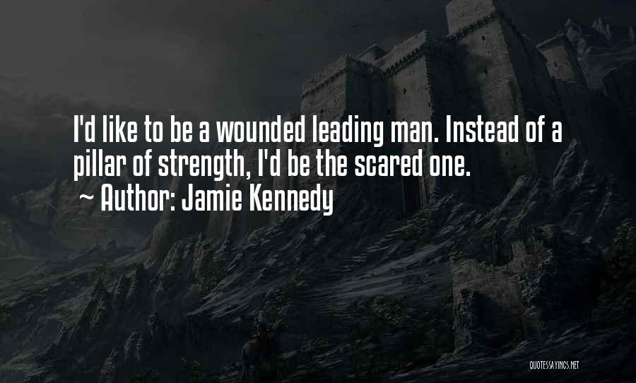 Pillar Of Strength Quotes By Jamie Kennedy