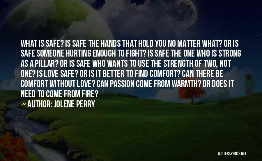 Pillar Of Strength Quotes By Jolene Perry