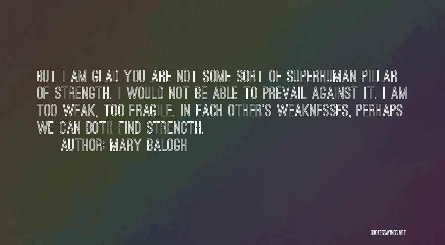 Pillar Of Strength Quotes By Mary Balogh