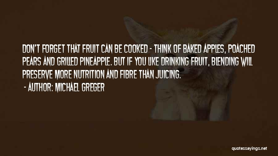 Pineapple Fruit Quotes By Michael Greger