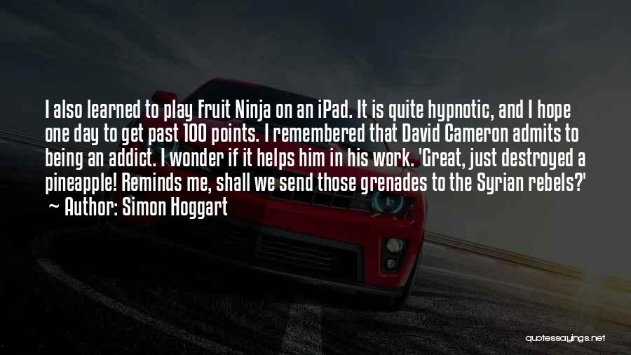Pineapple Fruit Quotes By Simon Hoggart