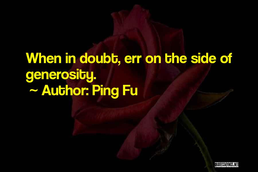 Ping Fu Quotes 1531352