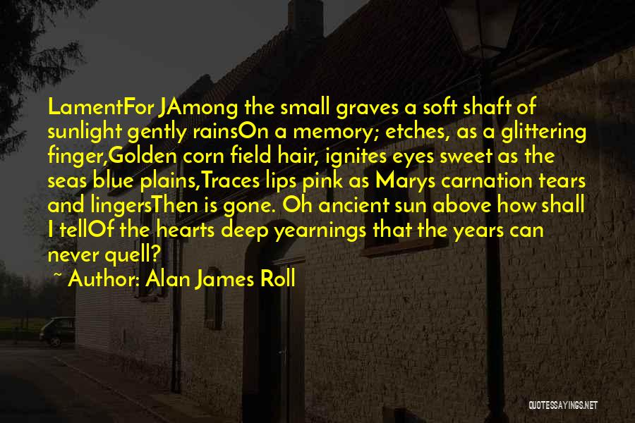 Pink Carnation Quotes By Alan James Roll