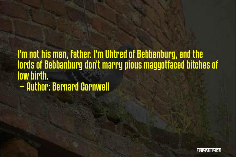 Pious Man Quotes By Bernard Cornwell