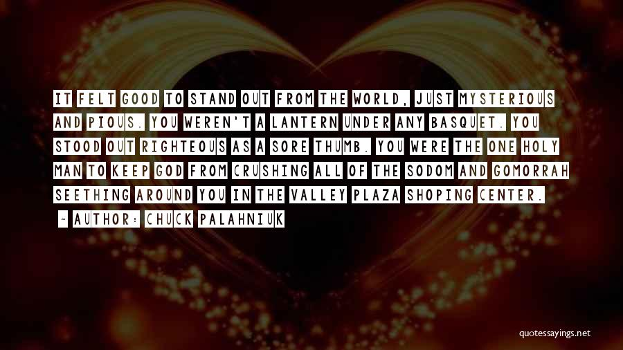 Pious Man Quotes By Chuck Palahniuk