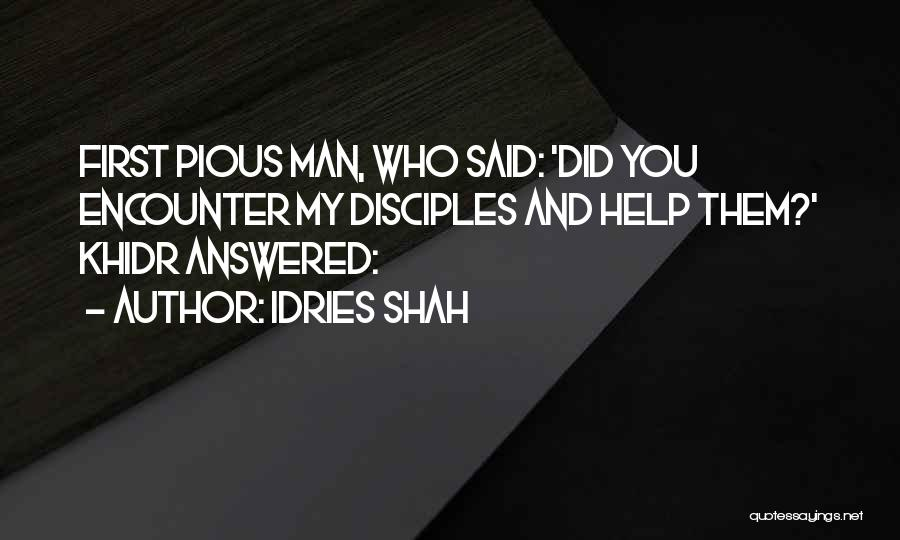 Pious Man Quotes By Idries Shah