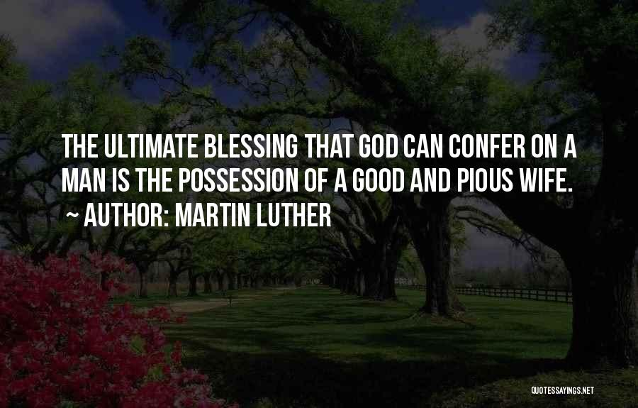 Pious Man Quotes By Martin Luther