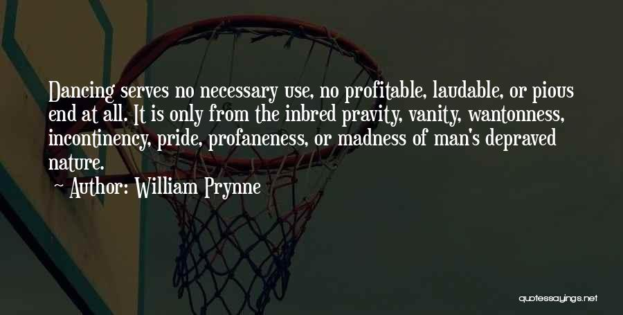 Pious Man Quotes By William Prynne