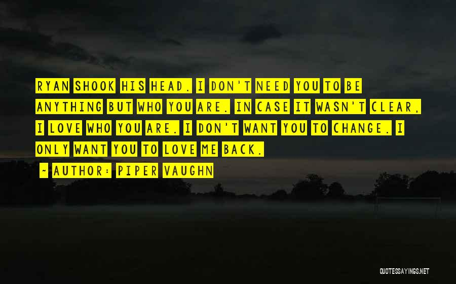 Piper Vaughn Quotes 113779
