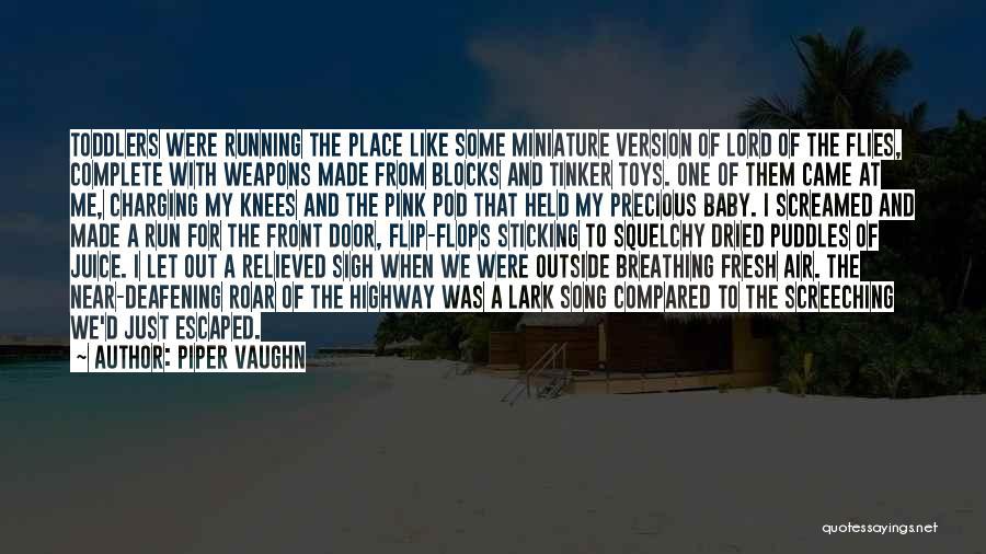 Piper Vaughn Quotes 144586