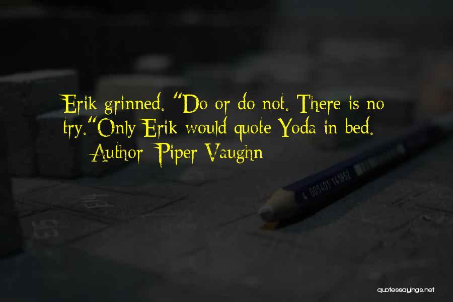 Piper Vaughn Quotes 1745733