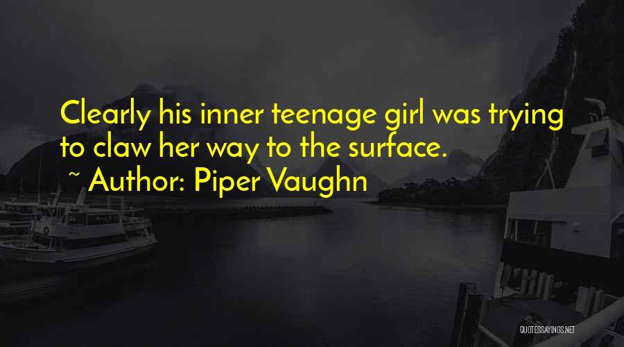 Piper Vaughn Quotes 1751929