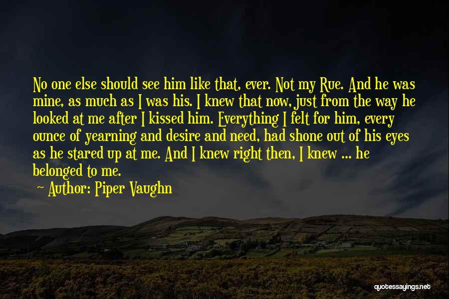 Piper Vaughn Quotes 2178307