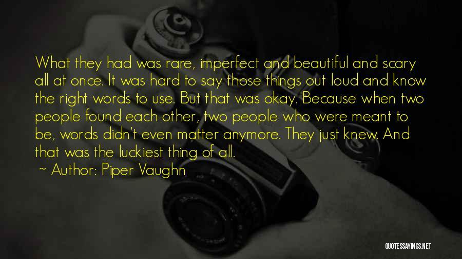 Piper Vaughn Quotes 2270809