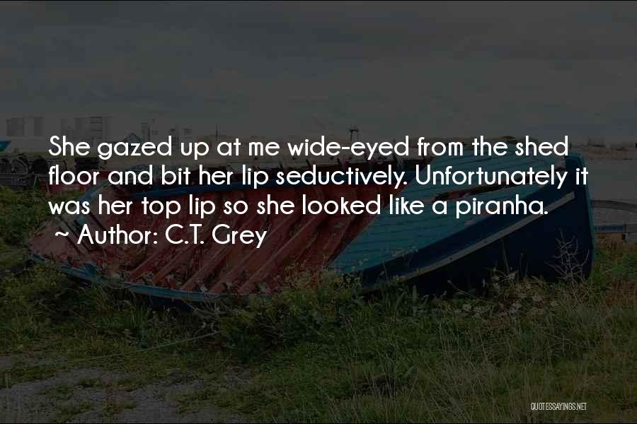 Piranha Quotes By C.T. Grey