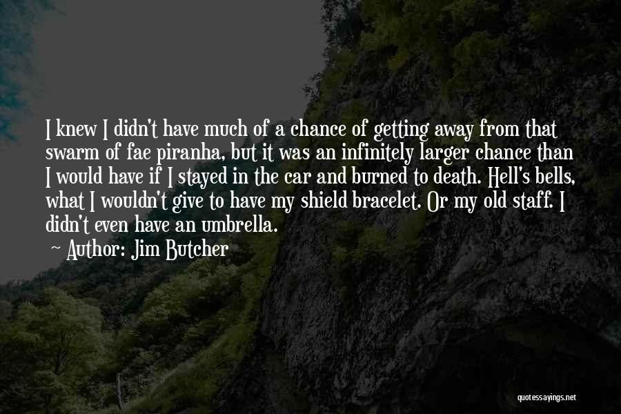 Piranha Quotes By Jim Butcher