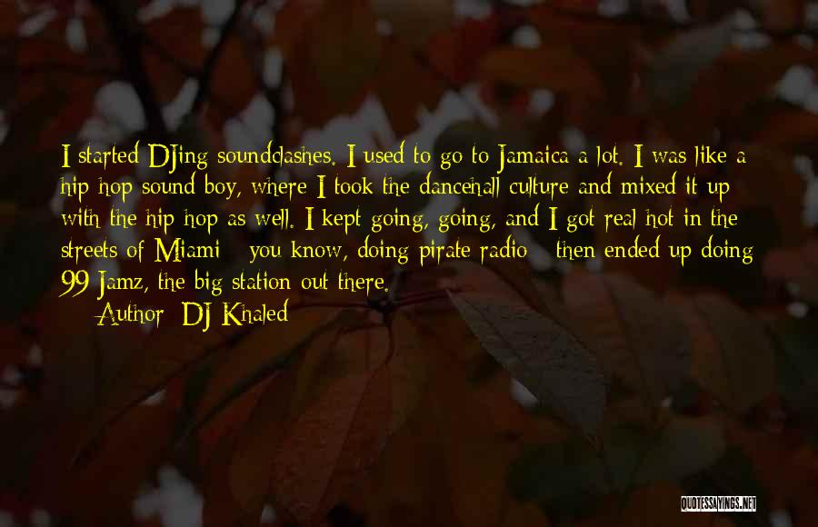 Pirate Radio Quotes By DJ Khaled