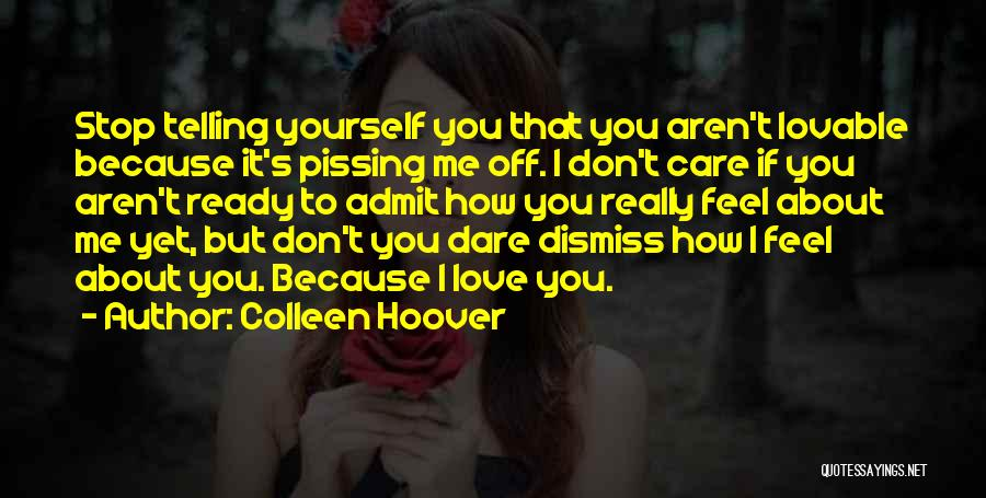 Pissing Me Off Quotes By Colleen Hoover