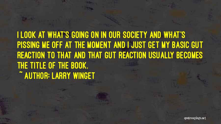 Pissing Me Off Quotes By Larry Winget