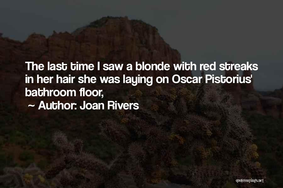 Pistorius Quotes By Joan Rivers