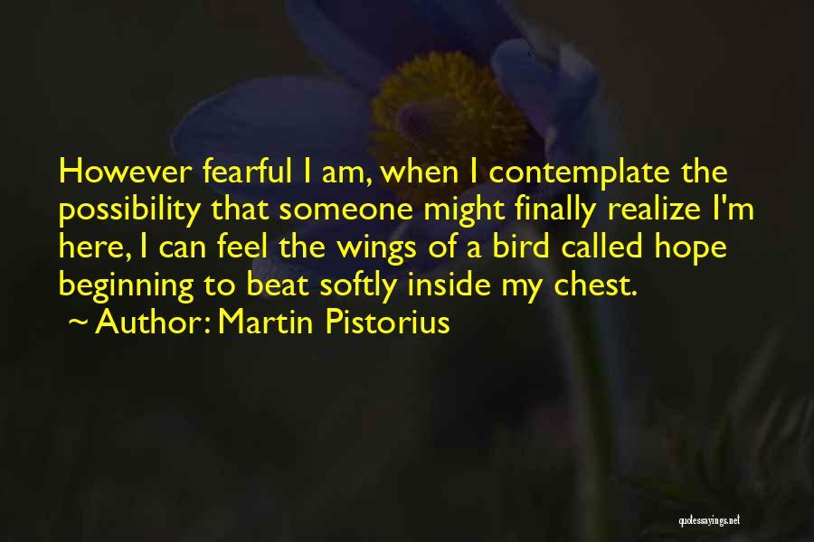 Pistorius Quotes By Martin Pistorius