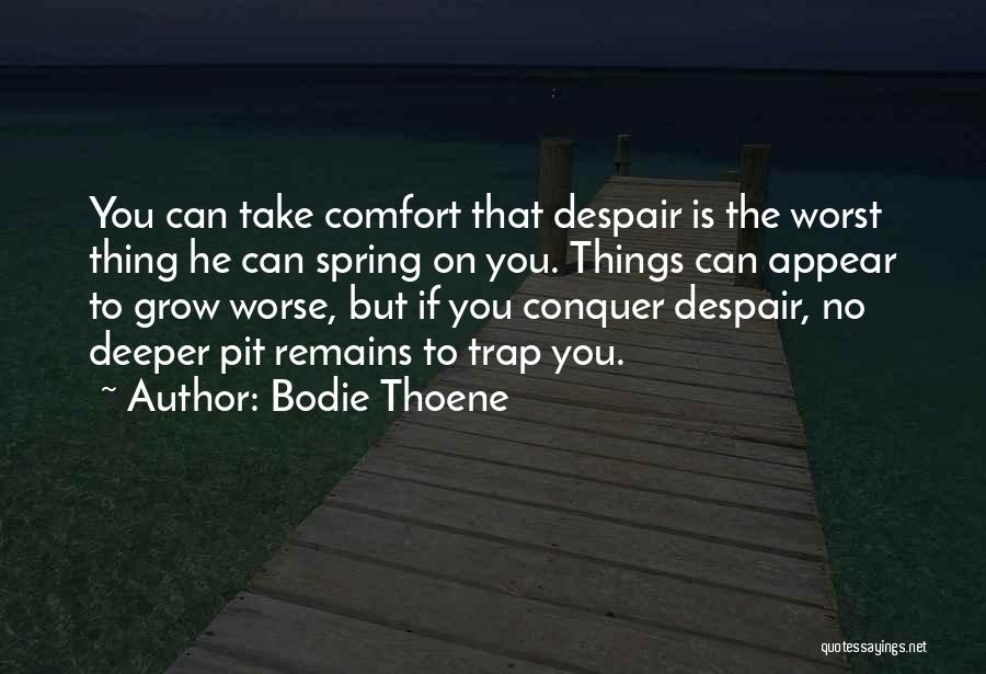 Pit Of Despair Quotes By Bodie Thoene
