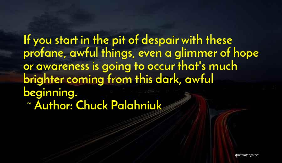Pit Of Despair Quotes By Chuck Palahniuk
