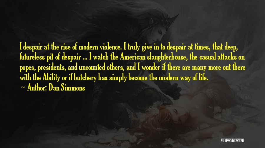 Pit Of Despair Quotes By Dan Simmons