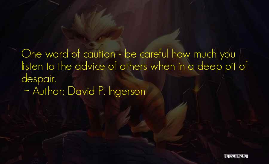Pit Of Despair Quotes By David P. Ingerson