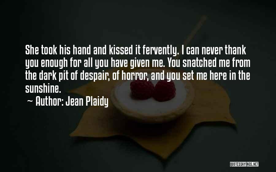 Pit Of Despair Quotes By Jean Plaidy