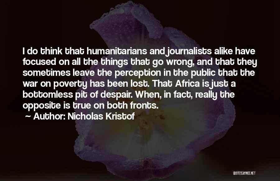 Pit Of Despair Quotes By Nicholas Kristof
