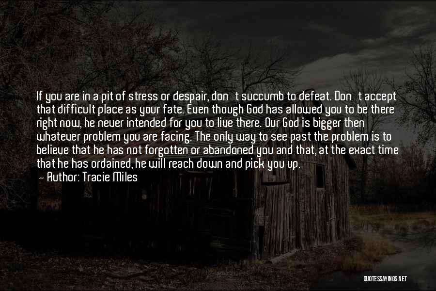 Pit Of Despair Quotes By Tracie Miles