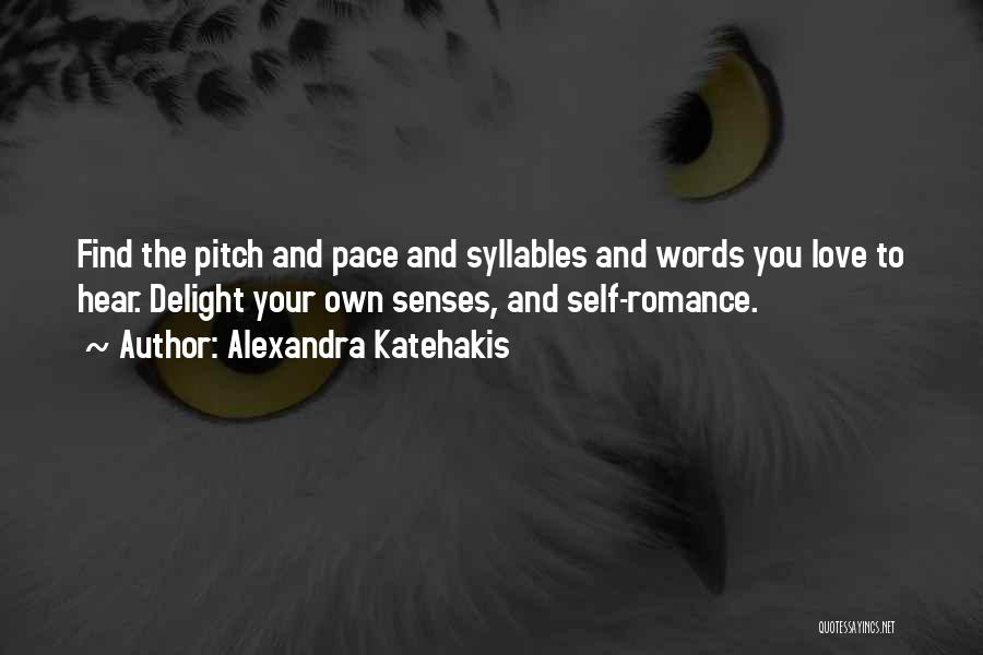 Pitch Quotes By Alexandra Katehakis