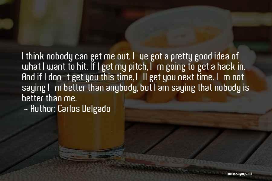 Pitch Quotes By Carlos Delgado