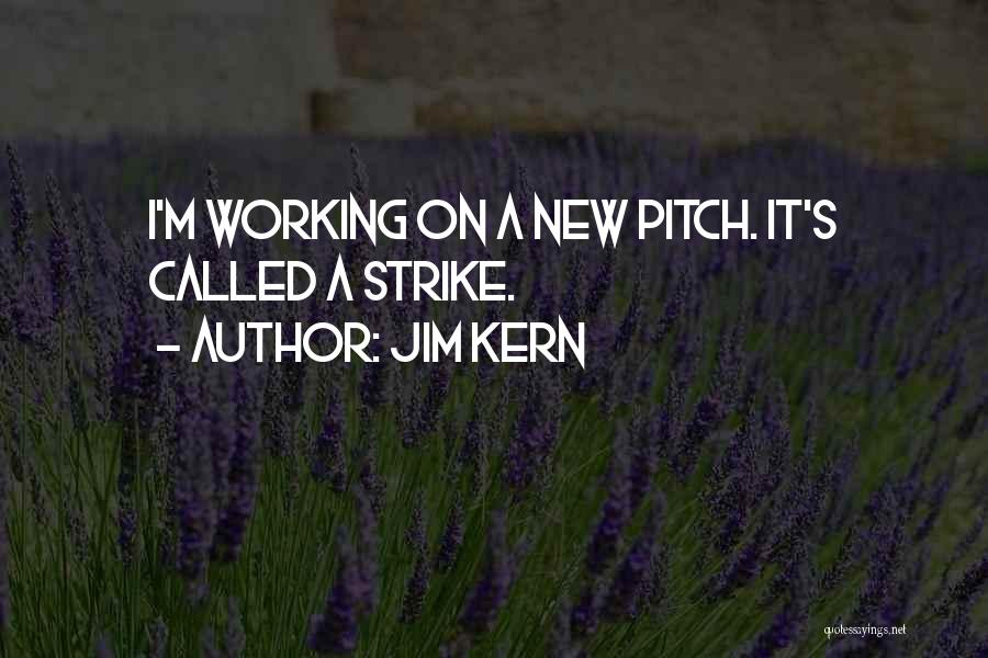 Pitch Quotes By Jim Kern
