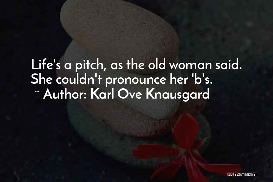 Pitch Quotes By Karl Ove Knausgard
