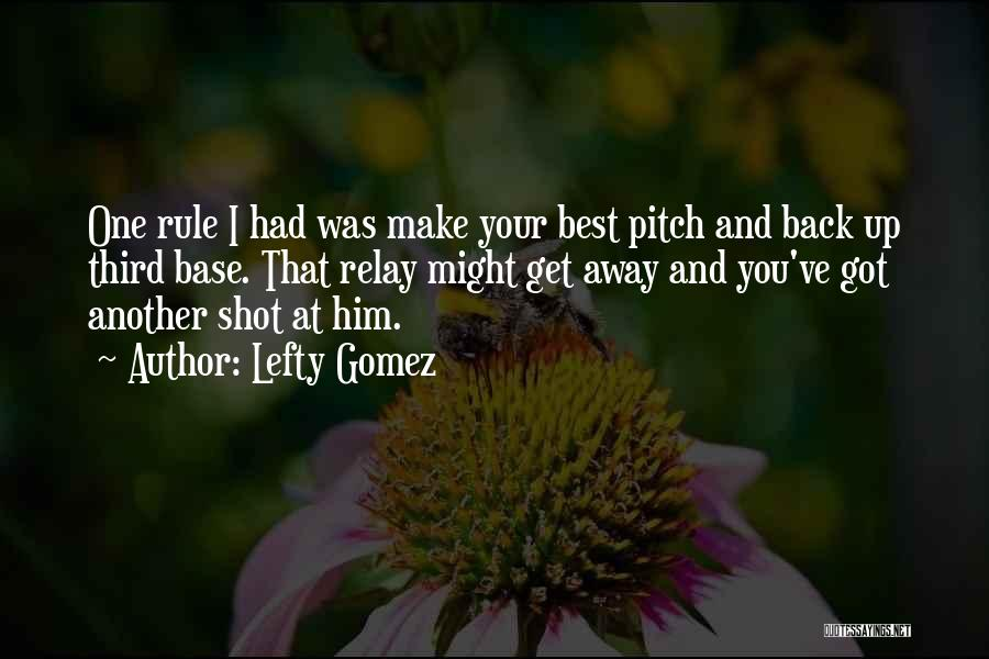 Pitch Quotes By Lefty Gomez