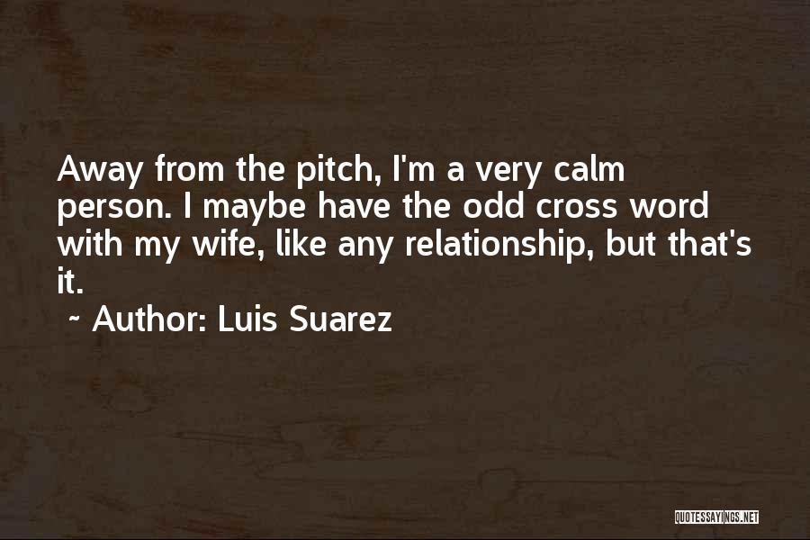 Pitch Quotes By Luis Suarez