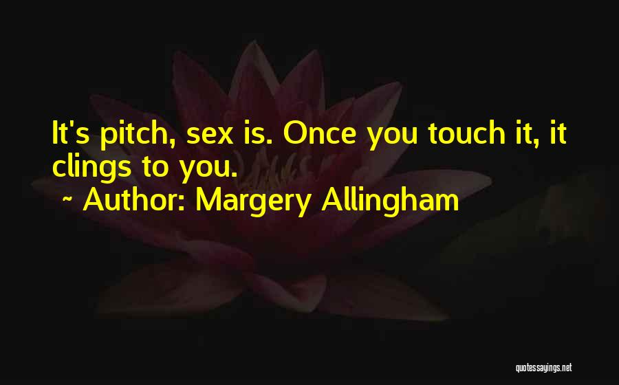 Pitch Quotes By Margery Allingham