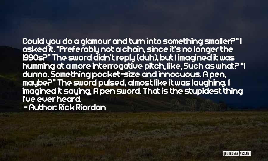 Pitch Quotes By Rick Riordan