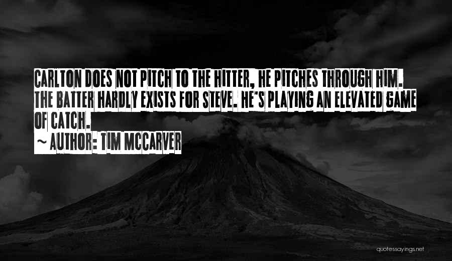 Pitch Quotes By Tim McCarver