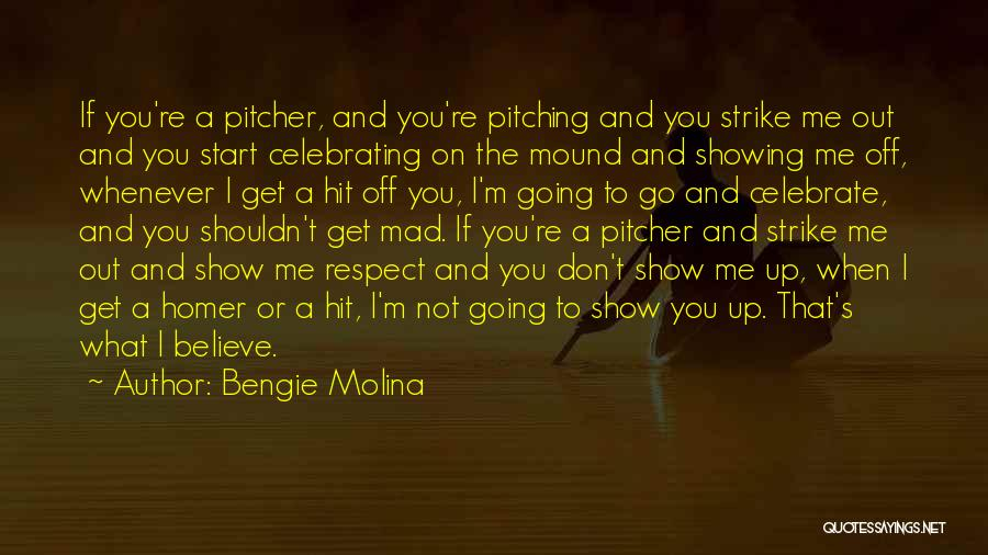 Pitching Mound Quotes By Bengie Molina