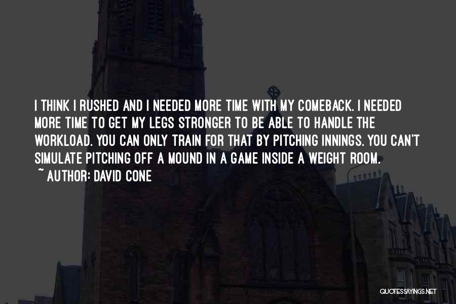 Pitching Mound Quotes By David Cone