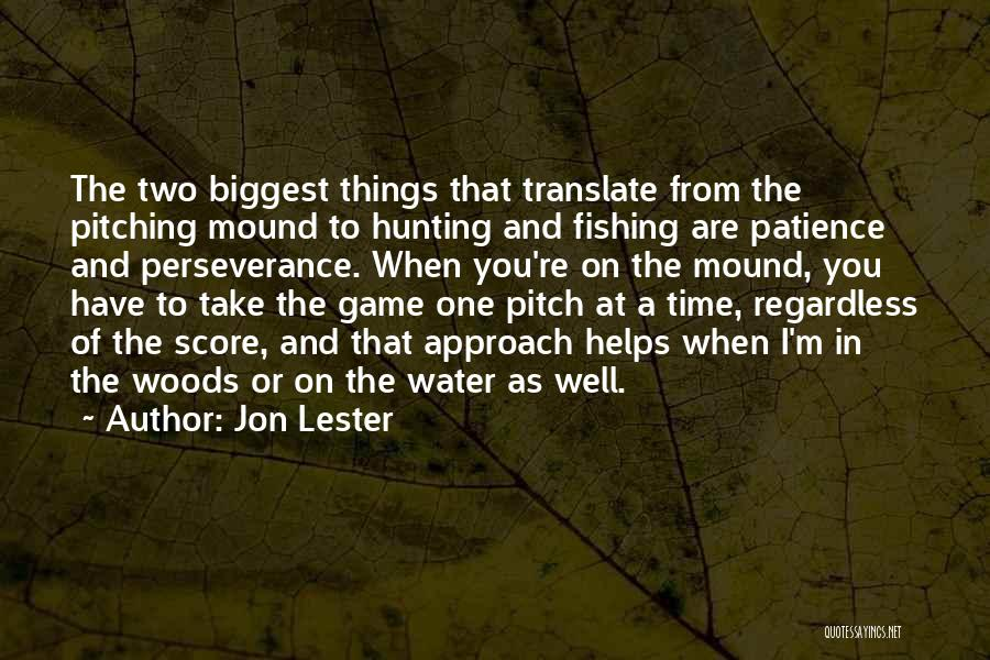 Pitching Mound Quotes By Jon Lester