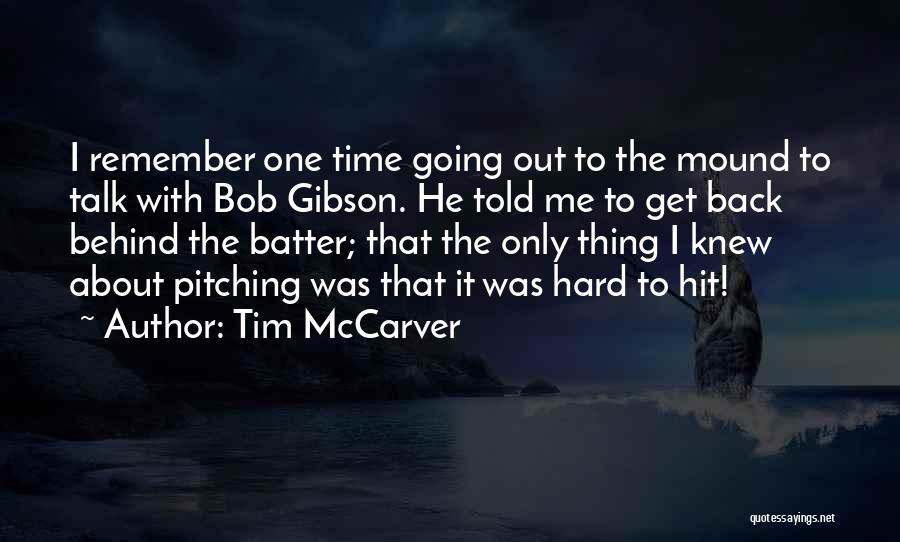 Pitching Mound Quotes By Tim McCarver