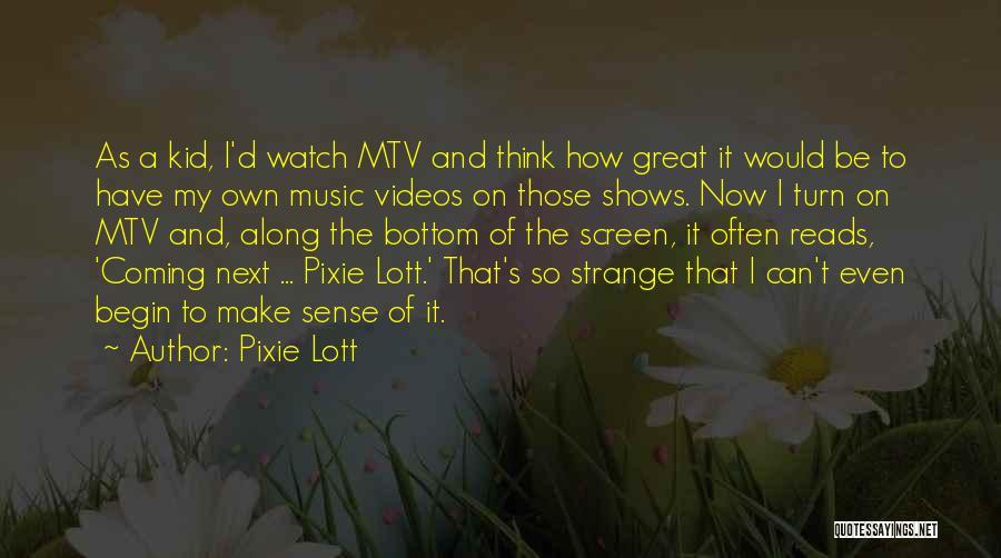 Pixie Lott Quotes 1016452